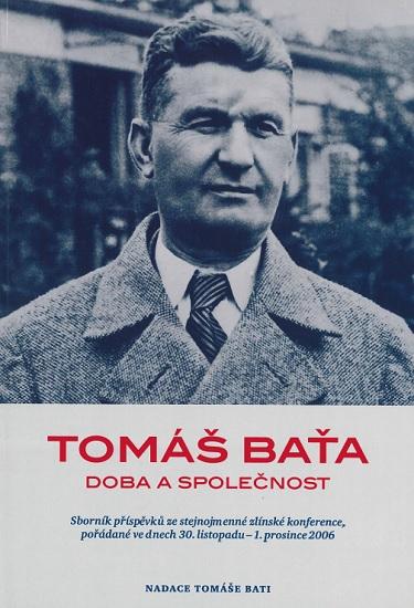 Tomáš Baťa - Doba a společnost