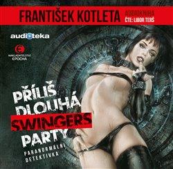 Příliš dlouhá swingers párty (1x CD) -