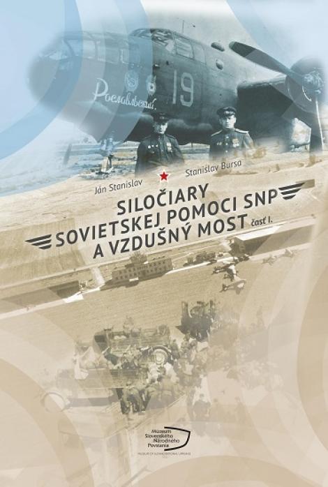 Siločiary sovietskej pomoci SNP a vzdušný most. Časť I. -