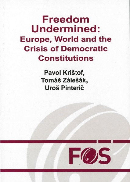 Freedom Undermined: Europe, World and the Crisis of Democratic Constitutions
