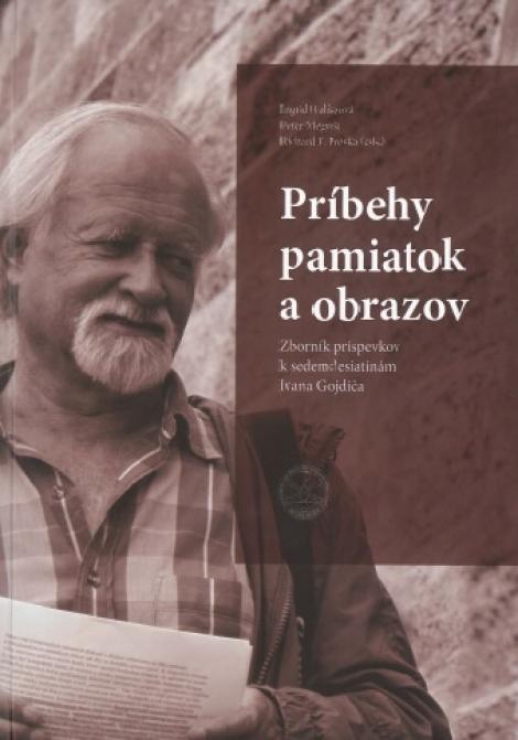 Príbehy pamiatok a obrazov + CD - Zborník príspevkov k sedemdesiatinám Ivana Gojdiča