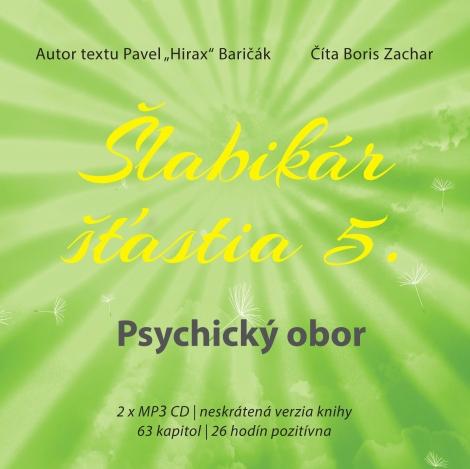 Šlabikár šťastia 5 - Psychický obor - Baričák Hirax Pavel - Baričák Hirax Pavel, Boris Zachar