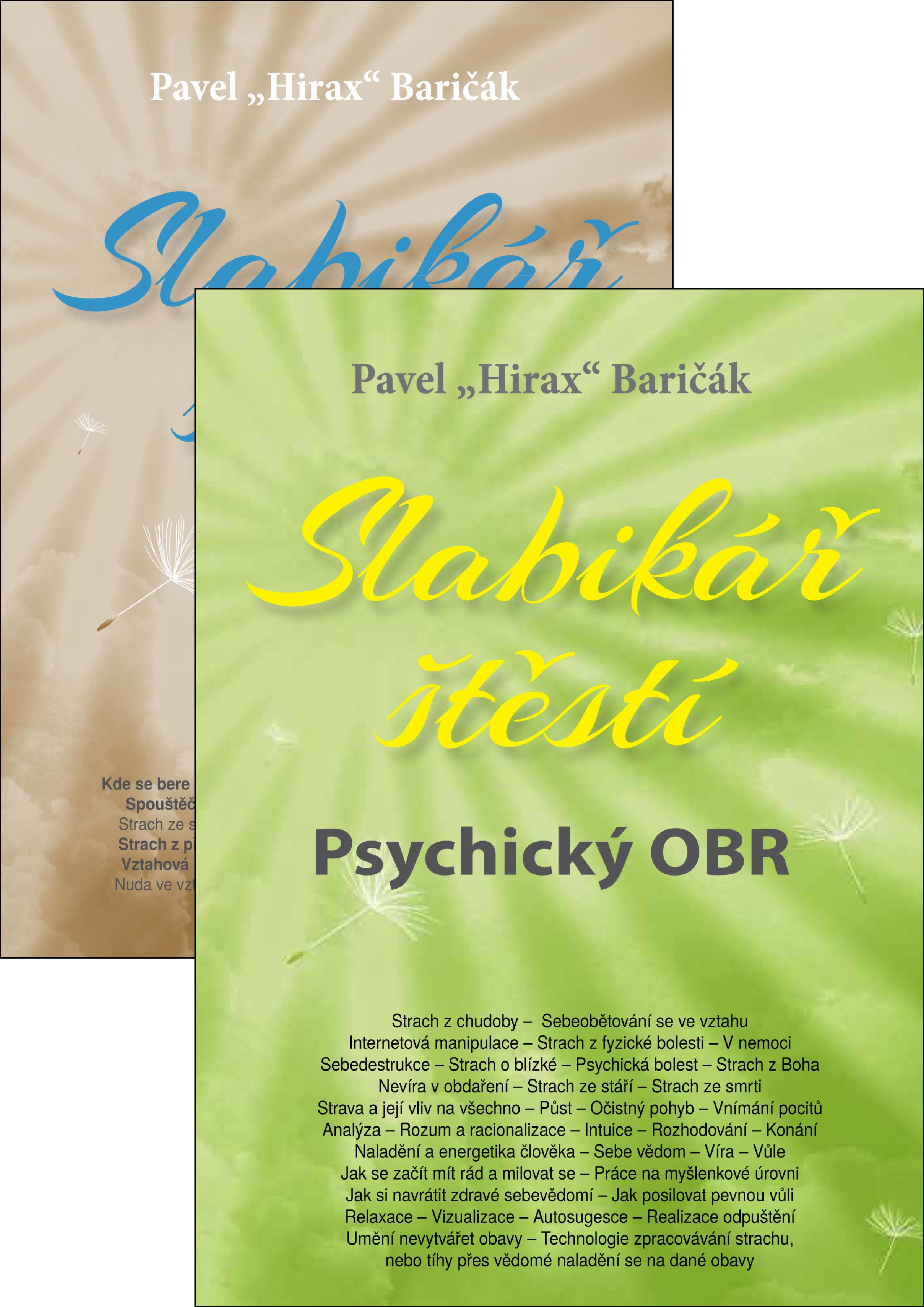 Slabikář štěstí 5 (Psychický OBR) + Slabikář štěstí 4 (Strachy, vztahy, svoboda) - Baričák Hirax Pavel