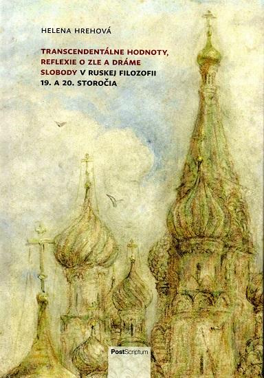 Transcendentálne hodnoty, reflexie o zle adráme slobody v ruskej filozofii 19. a 20. storočia