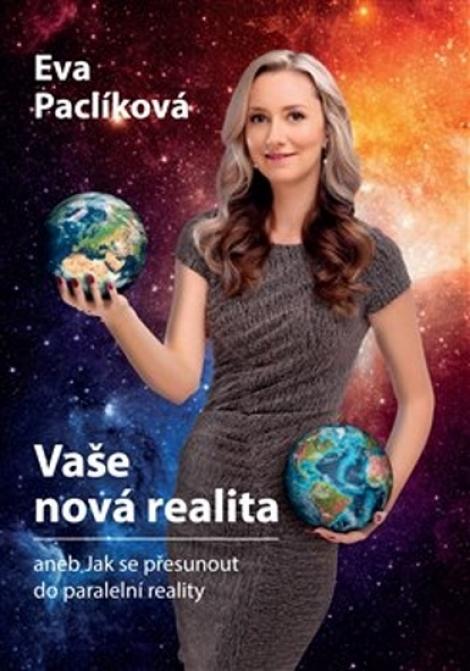 Vaše nová realita - aneb Jak se přesunout do paralelní reality