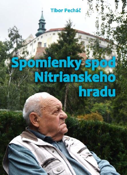 Spomienky spod Nitrianskeho hradu