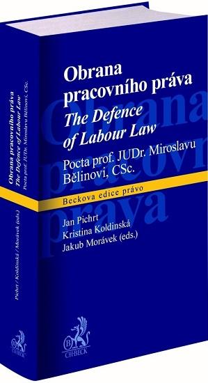 Obrana pracovního práva / The Defence of Labour Law