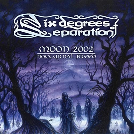 Six Degrees of Separation - Moon 2002: Nocturnal Breed