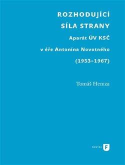 Rozhodující síla strany - Aparát UV KSČ v éře Antonína Novotného (1953-1967)