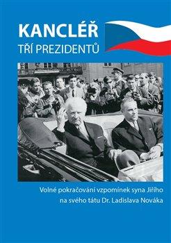 Kancléřem tří prezidentů -