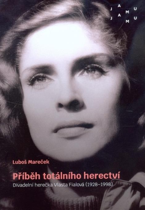 Příběh totálního herectví - Divadelní herečka Vlasta Fialová (1928-1998)