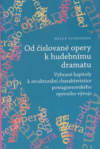 Od číslované opery k opernímu dramatu