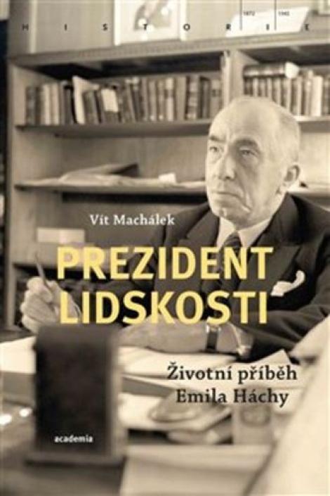 Prezident lidskosti - Životní příběh Emila Háchy