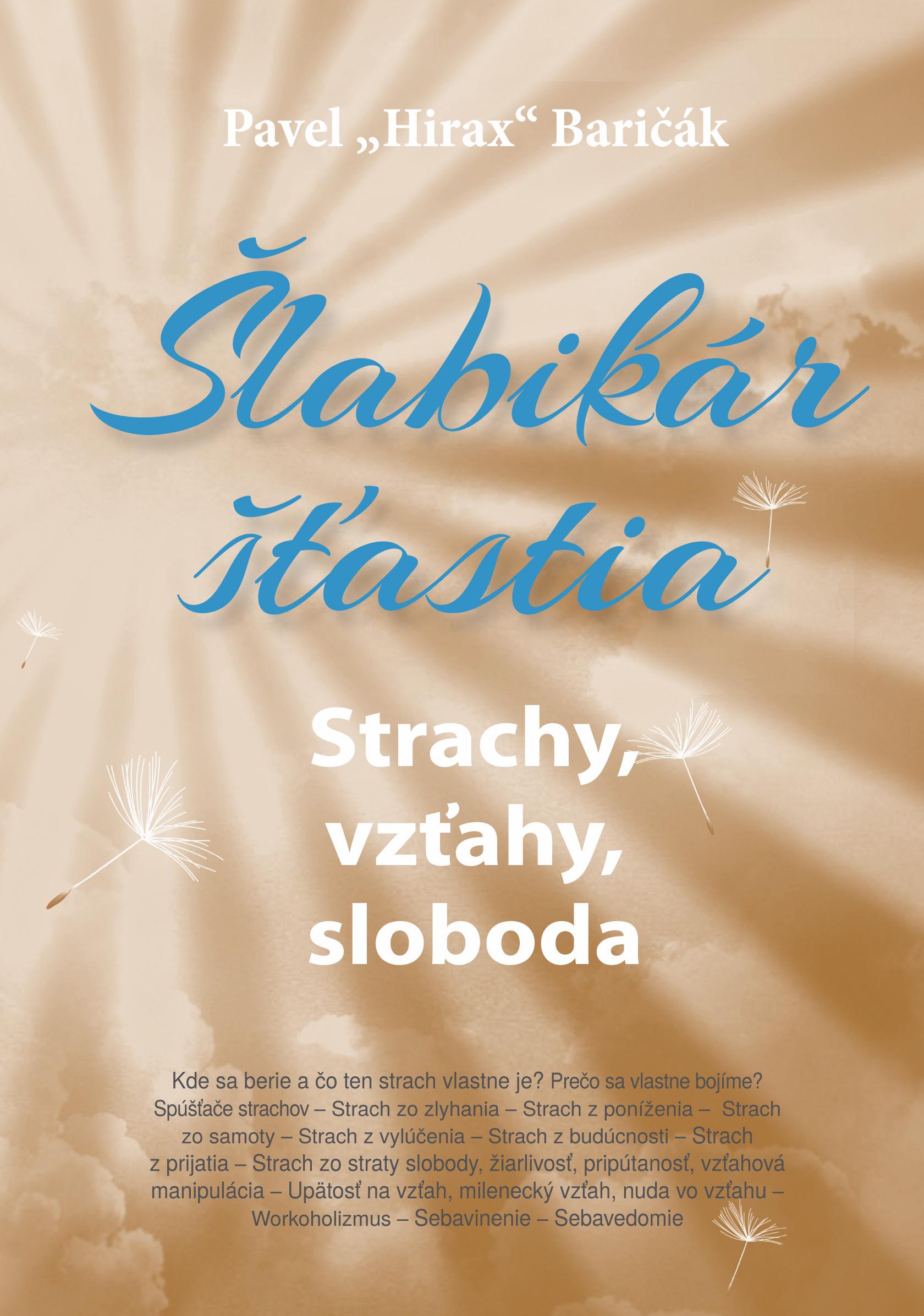 Šlabikár šťastia 4, Strachy, vzťahy, sloboda - Baričák Hirax Pavel