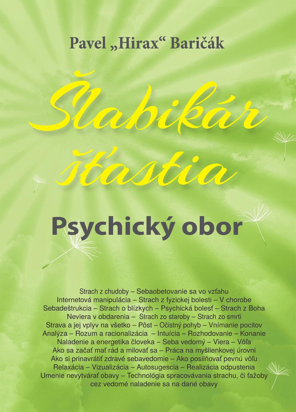 Šlabikár šťastia 5, Psychický OBOR - Baričák Hirax Pavel