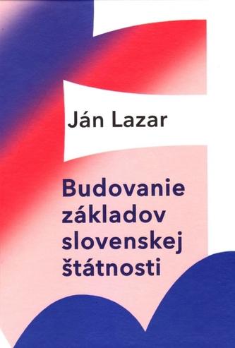 Budovanie základov slovenskej štátnosti