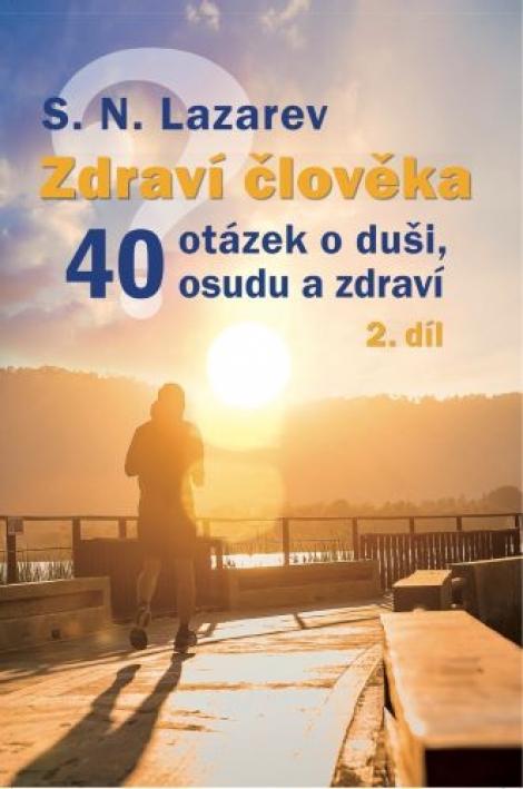 Zdraví člověka - 40 otázek o duši, osudu a zdraví 2.díl -