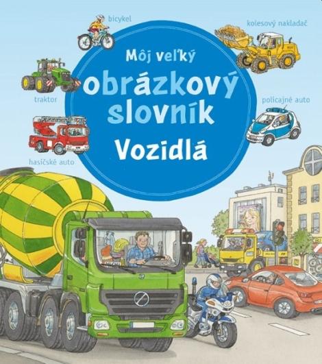 Môj veľký obrázkový slovník - vozidlá -