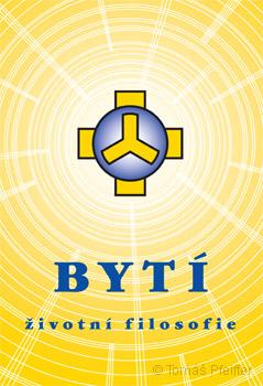 Bytí - životní filosofie - Josef Zezulka