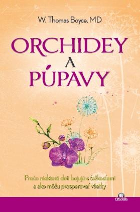 Orchidey a púpavy - Prečo niektoré deti bojujú s ťažkosťami a ako môžu prosperovať všetky