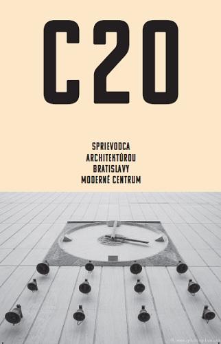 C20: Sprievodca architektúrou Bratislavy - Moderné centrum