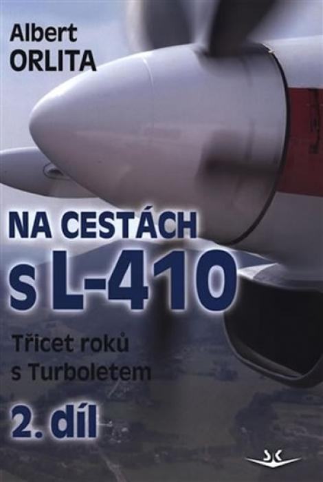 Na cestách s L-410 (2.díl) - Třicet roků s Turboletem