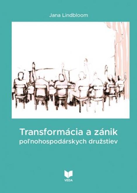 Transformácia a zánik poľnohospodárskych družstiev -