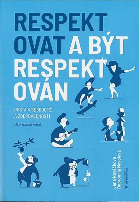 Respektovat a být respektován - Cesta k sebeúctě a zodpovědnosti