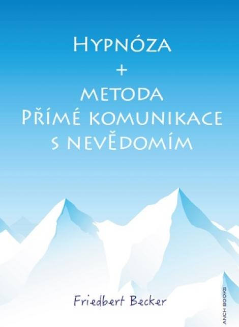 Hypnóza + Metoda přímé komunikace s nevědomím -