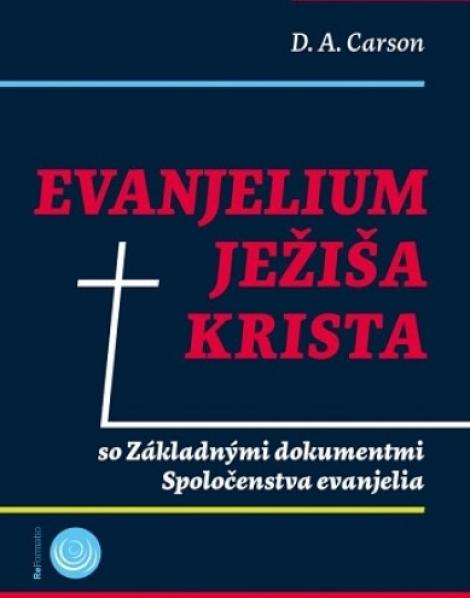 Evanjelium Ježiša Krista - so Základnými dokumentmi Spoločenstva evanjelia