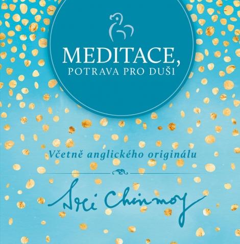 Meditace, potrava pro duši - Včetně anglického originálu