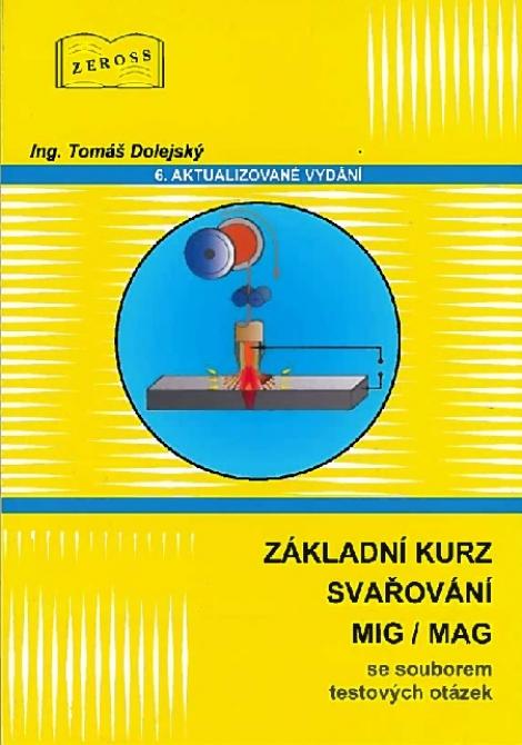 Základní kurz svařování MIG/MAG (6. aktualizované vydání) - Se souborem testových otázek