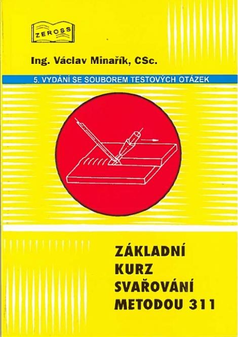 Základní kurz svařování metodou 311 - 5. vydání se souborem testových otázek