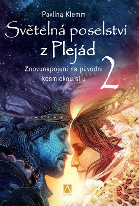 Světelná poselství z Plejád 2 (2.vydanie) - Znovunapojení na původní kosmickou sílu