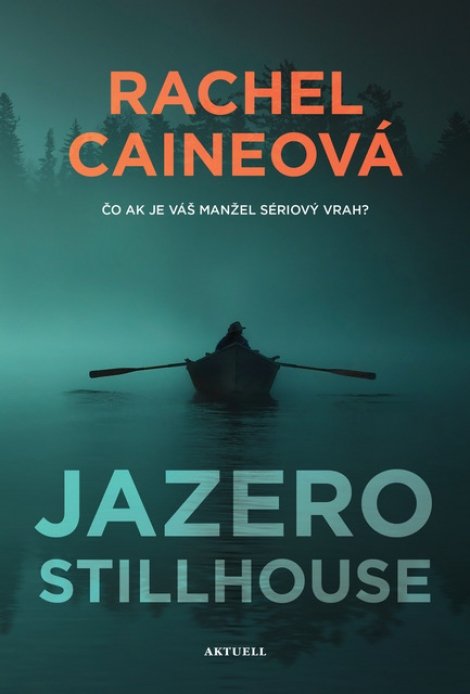 Jazero Stillhouse - Čo ak je váš manžel sériový vrah?