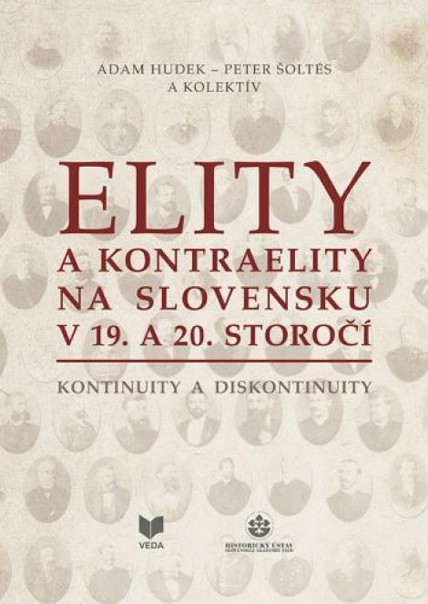 Elity a kontraelity na Slovensku v 19. a 20. storočí - Kontinuity a diskontinuity