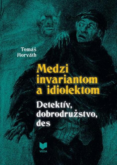 Medzi invariantom a idiolektom - Detektív, dobrodružstvo, des