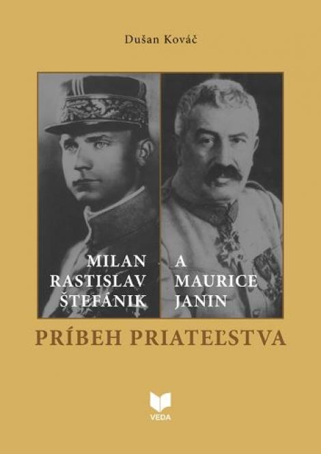 Príbeh priateľstva - Milan Rastislav Štefánik a Maurice Janin