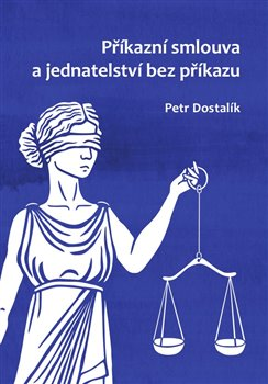 Příkazní smlouva a jednatelství bez příkazu -