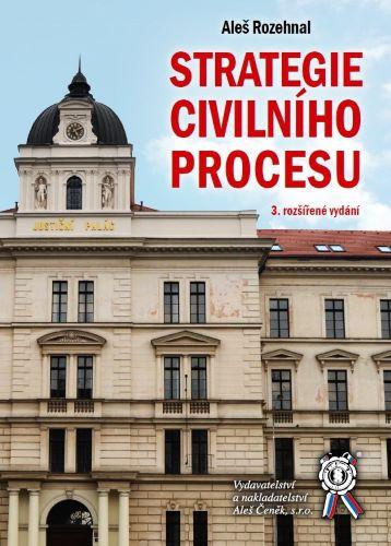 Strategie civilního procesu (3. rozšířené vydání)