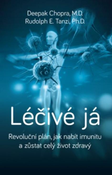 Léčivé já - Revoluční plán, jak nabít imunitu a zůstat celý život zdravý