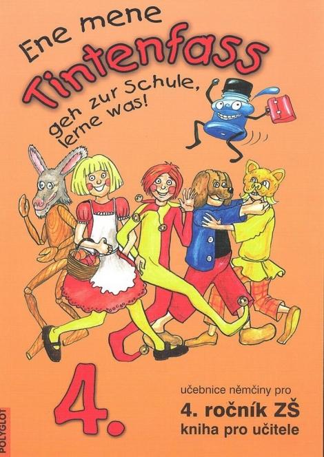 Tintenfass 4 Ene mene Tintenfass geh zur Schule, lerne was - kniha pro učitele pro 4. ročník ZŠ