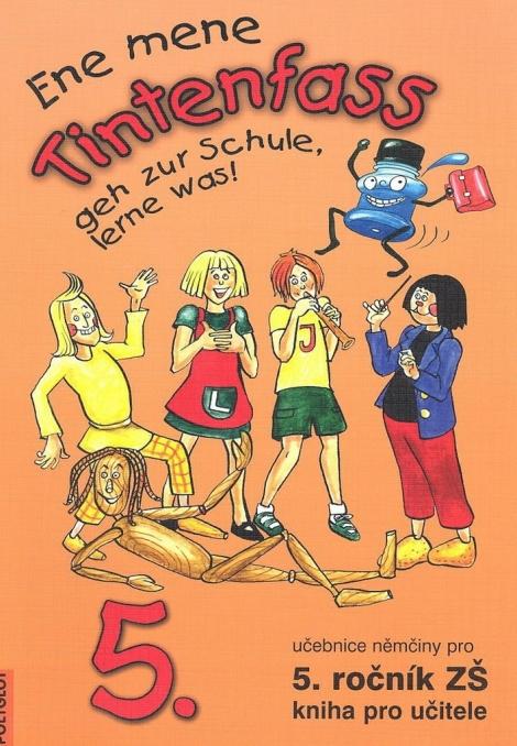 Tintenfass 5 Ene mene Tintenfass geh zur Schule, lerne was - kniha pro učitele pro 5. ročník ZŠ