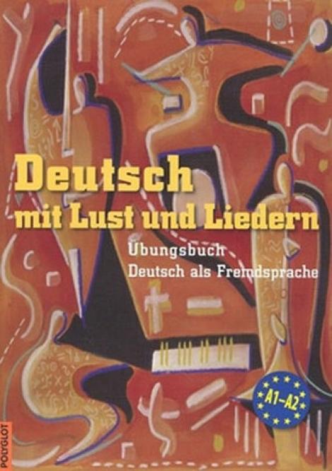 Deutsch mit Lust und Liedern + CD -