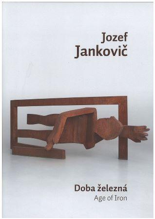 Jozef Jankovič - Doba železná / Age of Iron