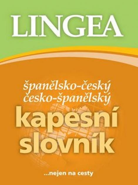 Španělsko-český, česko-španělský kapesní slovník - ...nejen na cesty