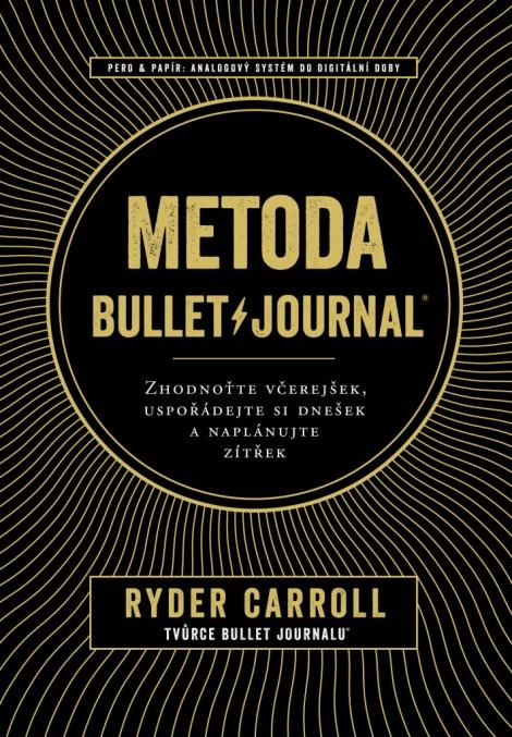 Metoda BulletJournal - Zhodnotťe včerejšek, uspořádejte si dnešek a naplánujte zítřek