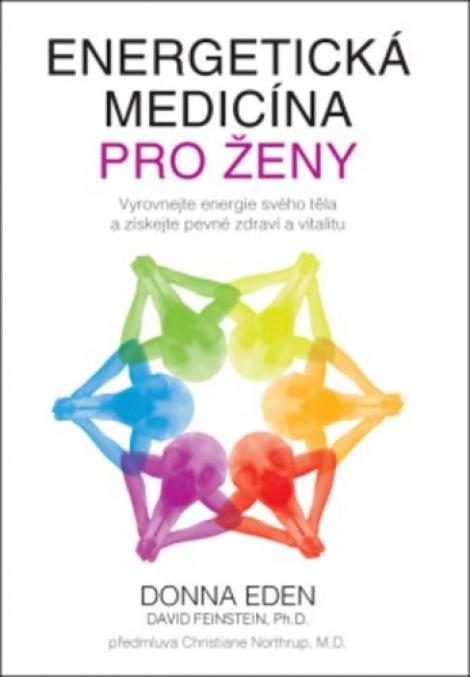 Energetická medicína pro ženy - Vyrovnejte energie svého těla a získejte pevné zdraví a vitalitu