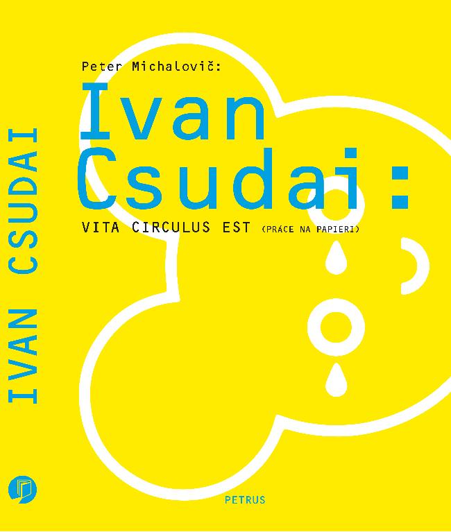 Ivan Csudai: Vita Circulus Est ( Práce na papieri )