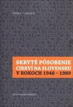 Skryté pôsobenie cirkví na Slovensku v rokoch 1948-1989